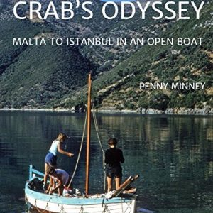 Penny Minney Crabs Odyssey Malta to Istanbul in an Open Boat